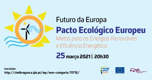 Futuro da Europa – Pacto Ecológico Europeu – 25 de março – 20h30